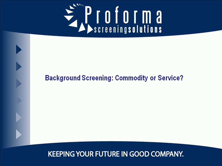 Employment Screening: Commodity or Service?