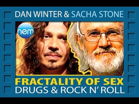 Fractality of Sex Drugs & Rock n' Roll, Dan Winter - Face to Face with Sacha Stone