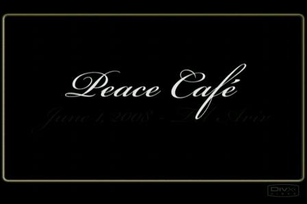 Peace Café - June 1, 2008 - promo
