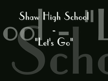 "Shaw High School - ""Let's Go"""