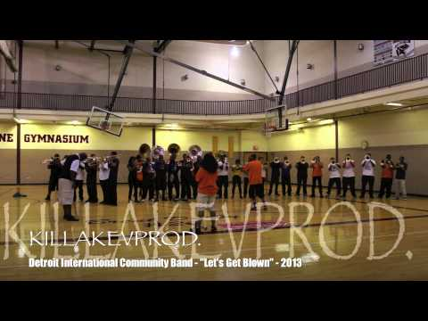 "Detroit International Community Band - ""Let's Get Blown"" - 2013"