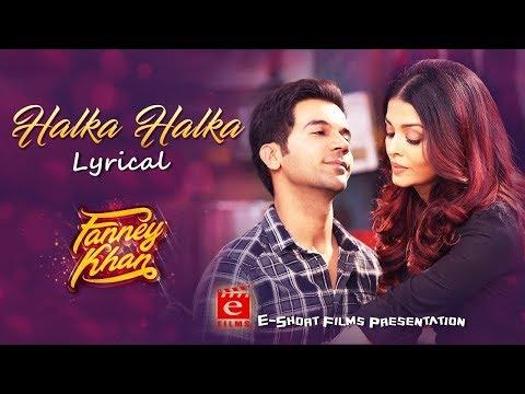 Halka Halka Suroor Hai Full Song With Lyrics   FANNEY KHAN   Sunidhi Chauhan, Divya Kumar
