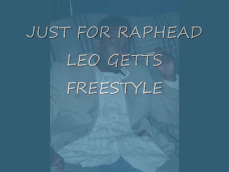 LEO GETTS (FREESTYLE) NEW FOR RAPHEAD.COM KNOW WHO'S THE KING