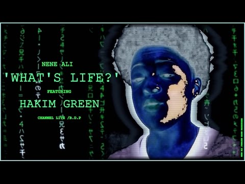 Another single from spoken word Emcee Nene Ali featuring Hakim Green - 'What's Life?'