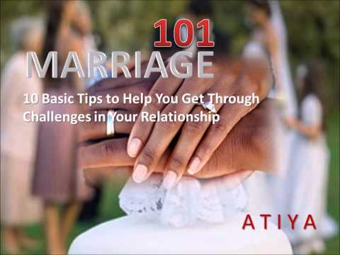 Marriage 101- 10 tips on how to get through common challenges in marriage