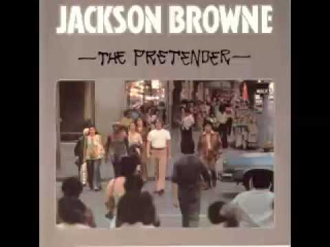 Jackson Browne - The Pretender + lyrics