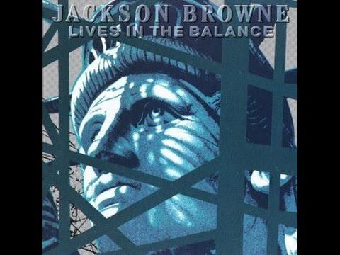Jackson Browne - Lives In The Balance (Full Album)