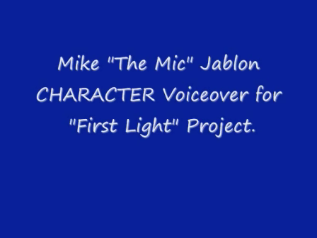 """Mike """"The Mic"""" Jablon Voiceovers - """"First Light"""" Project"""