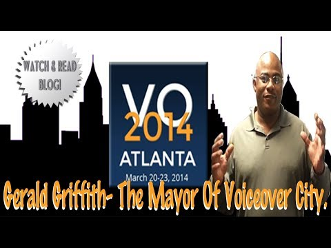 Gerald Griffith The Mayor Of VoiceOverCity & VO Atlanta 2014