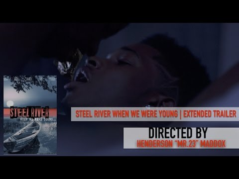 Steel River When We Were Young Extended Trailer
