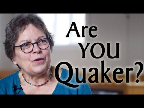 Are You a Quaker?