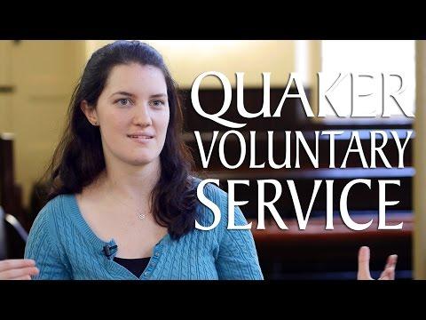 Quaker Voluntary Service: Transforming Service, Living Faith