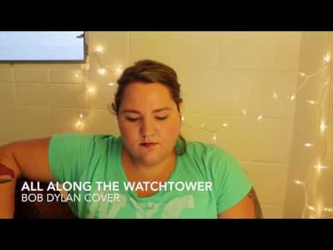 All Along the Watchtower // Bob Dylan Cover
