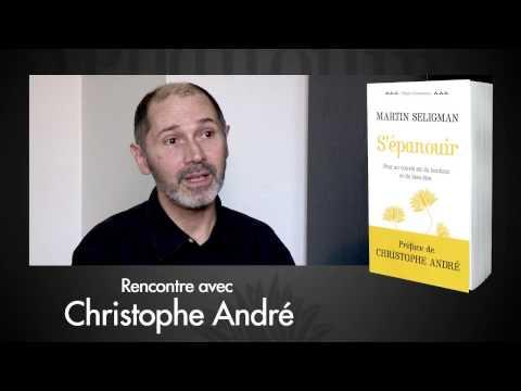 Christophe André - Martin Seligman et la psychologie positive