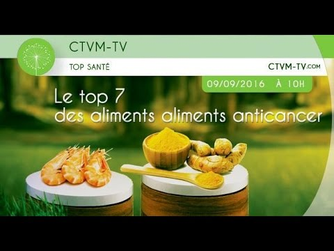 CTVM TV - TOP 7 ALIMENTS ANTICANCER