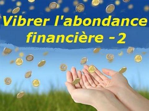 Vibrer l'abondance financière - Partie 2