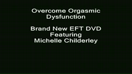 Orgasmic Dysfunction Women's Cure Using Natural EFT Tapping Technique