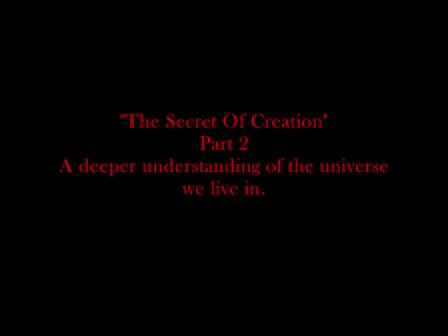 Forbidden Knowledge, The Secret Of Creation Part 2