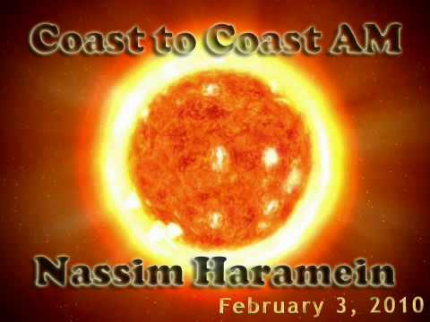 2_11 Nassim Haramein - Coast to Coast AM - February 3, 2010