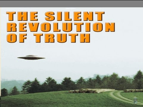 The Silent Revolution of Truth HD UFO Film - UFOs and Messages from Outer Space