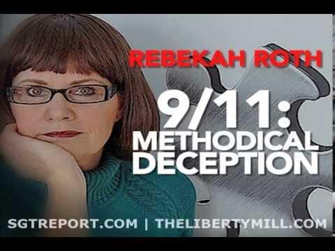 9/11 BOMBSHELL: METHODICAL DECEPTION -- Rebekah Roth