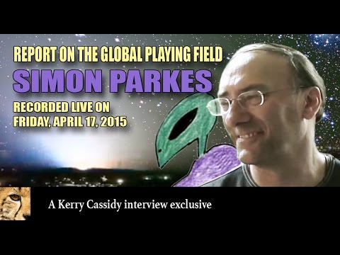 PROJECT CAMELOT : SIMON PARKES RE THE GLOBAL PLAYING FIELD.  ..thnx Christina