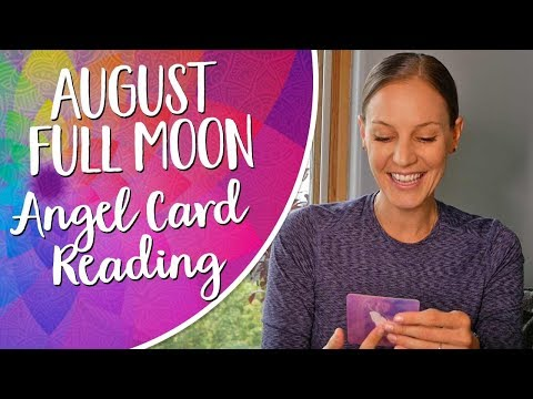 August Full Moon Angel Card Reading - August 26- September 1st 2018