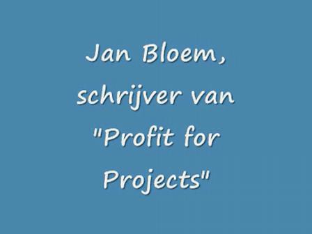 """Interview met Jan Bloem , schrijver van """"Profit from Projects"""""""