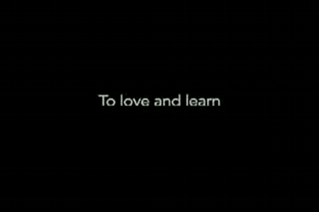 To love and learn