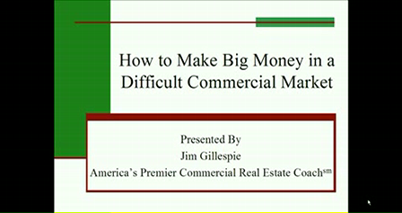 """Jim Gillespie - """"How to Make Big Money in a Difficult Commercial Market"""""""