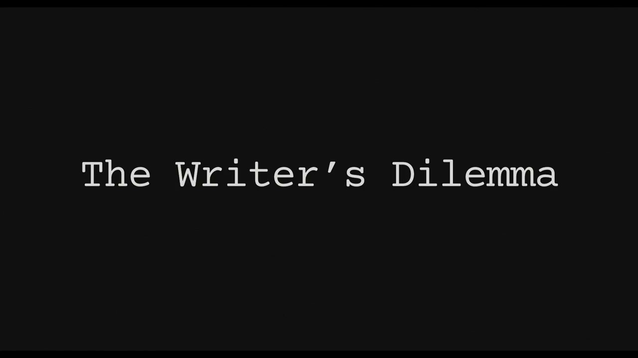 The Writer's Dilemma - Trailer