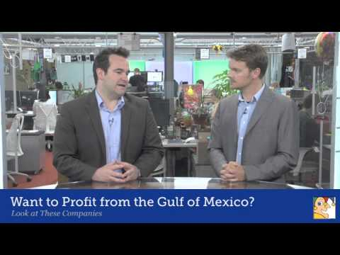 How Can Investors Profit from the Gulf of Mexico? Look at These Companies
