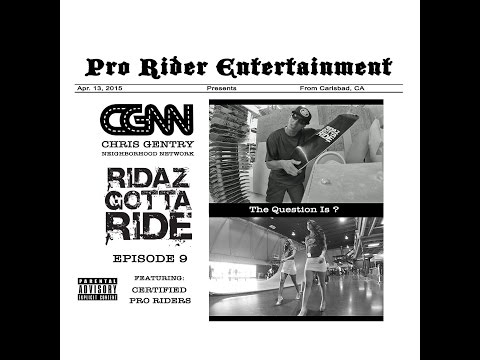 Chris Gentry - The Question Is ? - Ridaz Gotta Ride Episode 9