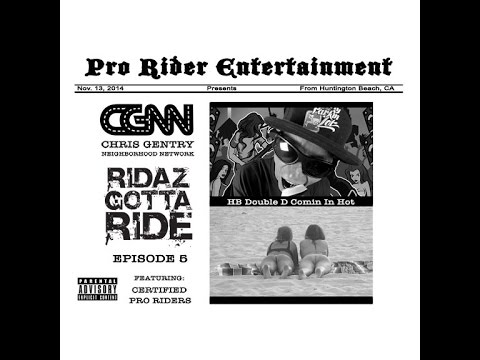Chris Gentry - HB Double D Comin In Hot - Ridaz Gotta Ride Episode 5