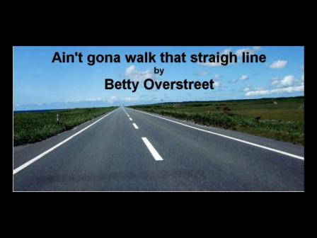 Ain't gona walk that straight line(anymore)