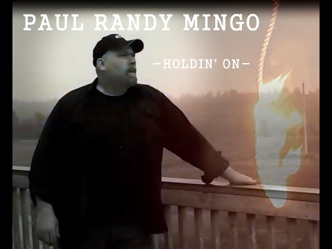 Paul Randy Mingo -Holdin On (Still Hanging On)-Official video in support  Canadian Mental Health