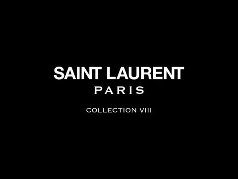 SAINT LAURENT / COLLECTION VIII