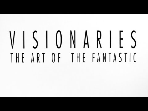 Visionaries: Art of the Fantastic (Extended Look)