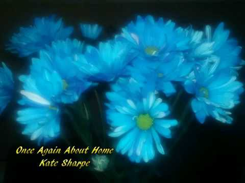 Tell Me Once Again Bout Home   Kate Sharpe