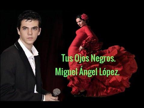 Tus Ojos Negros! - Miguel Ángel López. Copla.