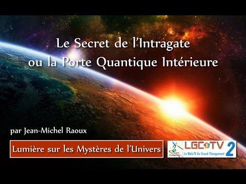 L'Intragate ou la Porte Quantique Intérieure avec Jean-Michel Raoux