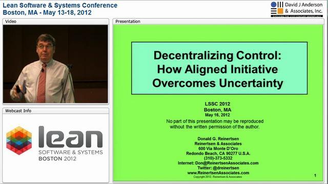 LSSC12 : Decentralizing Control: How Aligned Initiative Conquers Uncertainty - Reinertsen