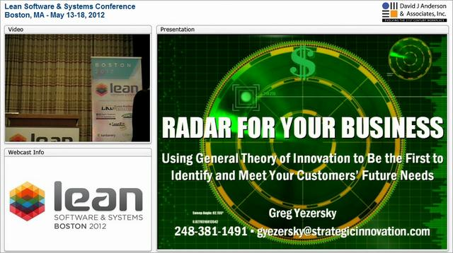 LSSC12: Radar For Your Business (While Others Are Stuck With Binoculars): Using the General Theory of Innovation - Greg Yezersky