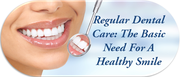 Regular Dental care The basic need for a healthy smile