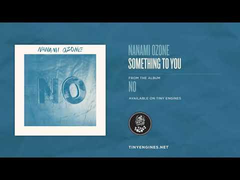 Nanami Ozone - Something To You