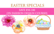 EASTER specials on Fashion Design Courses