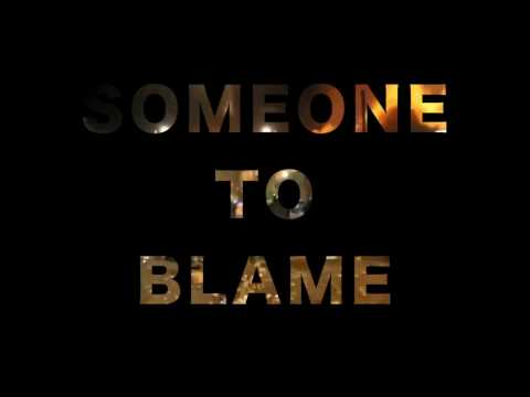 SOMEONE TO BLAME by AtticVibes - Cawproductions