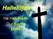 Hallelujah - Jesus Christ has Risen and Lives