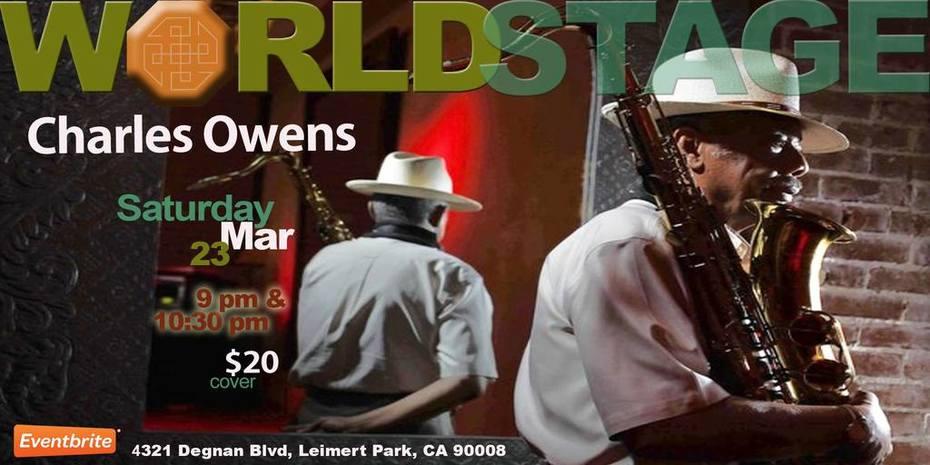"CHARLES OWENS ""La La Land SaxMan"" @ The 'new' World STAGE Sat Mar 23rd 9PM"