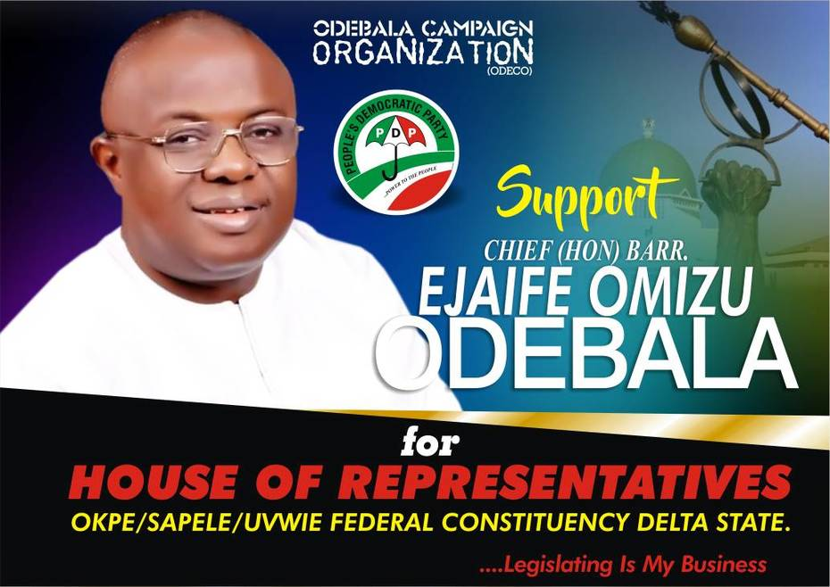 NASS 2019 - UVWIE / SAPELE / OKPE FEDERAL CONSTITUENCY: ODEBALA SUES FOR MASSIVE SUPPORT